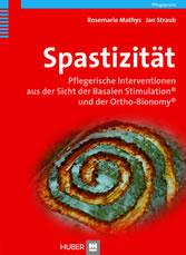 Spastizität - Pflegerische Interventionen aus der Sicht der Basalen Stimulation® und der Ortho-Bionomy®