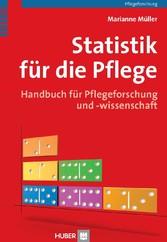 Statistik für die Pflege - Handbuch für Pflegeforschung und -wissenschaft