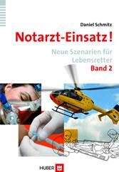 Notarzt-Einsatz! Band 2 - Neue Szenarien für Lebensretter