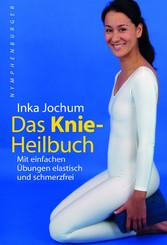 Das Knie-Heilbuch - Mit einfachen �bungen elastisch und schmerzfrei