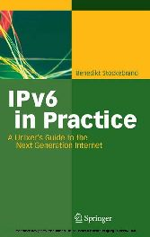 IPv6 in Practice - A Unixer's Guide to the Next Generation Internet