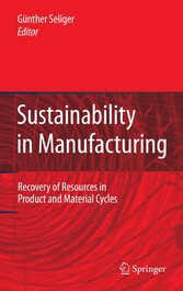 Sustainability in Manufacturing - Recovery of Resources in Product and Material Cycles