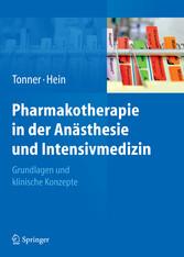 Pharmakologie in Anästhesie und Intensivmedizin - Grundlagen und klinische Konzepte