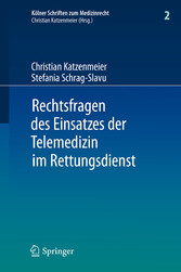 Rechtsfragen des Einsatzes der Telemedizin im Rettungsdienst - Eine Untersuchung am Beispiel des Forschungsprojektes Med-on-@ix (Kölner Schriften zum Medizinrecht, Band 2)