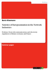 Varieties of Europeanization in the Network Industries - Evidence from telecommunications and electricity regulation in Britain, Germany and France