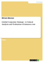 Global Corporate Strategy - A Critical Analysis and Evaluation of Amazon.com