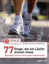 77 Dinge, die ein Läufer wissen muss - Typische Irrtümer und neueste Erkenntnisse
