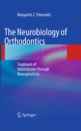 The Neurobiology of Orthodontics - Treatment of Malocclusion Through Neuroplasticity