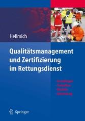 Qualitätsmanagement und Zertifizierung im Rettungsdienst - Grundlagen, Techniken, Modelle, Umsetzung