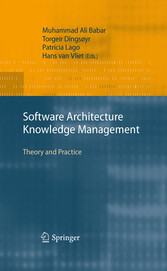 Software Architecture Knowledge Management - Theory and Practice