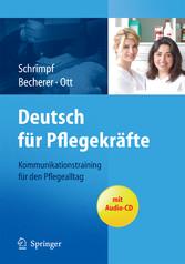 Deutsch für Pflegekräfte - Kommunikationstraining für den Pflegealltag