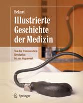 Illustrierte Geschichte der Medizin - Von der französischen Revolution bis zur Gegenwart