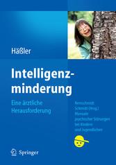Intelligenzminderung - Eine ärztliche Herausforderung (Manuale psychischer Störungen bei Kindern und Jugendlichen)