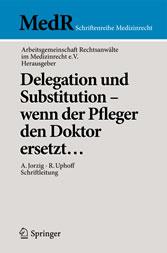 Delegation und Substitution - wenn der Pfleger den Doktor ersetzt