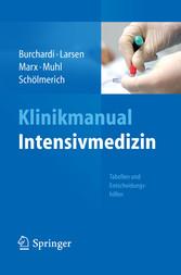 Klinikmanual Intensivmedizin - Tabellen und Entscheidungshilfen