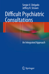 Difficult Psychiatric Consultations - An Integrated Approach