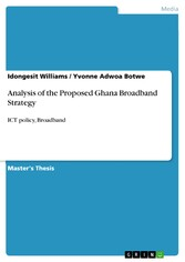 Analysis of the Proposed Ghana Broadband Strategy - ICT policy, Broadband