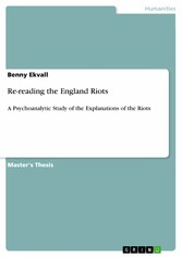 Re-reading the England Riots - A Psychoanalytic Study of the Explanations of the Riots