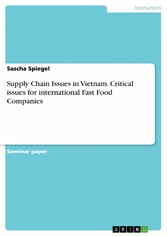 Supply Chain Issues in Vietnam. Critical issues for international Fast Food Companies