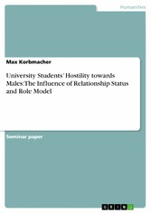 University Students' Hostility towards Males: The Influence of Relationship Status and Role Model