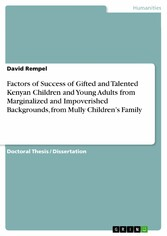 Factors of Success of Gifted and Talented Kenyan Children and Young Adults from Marginalized and Impoverished Backgrounds, from Mully Children's Family