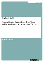 Counselling for Eating Disorders. Above and Beyond Cognitive Behavioural Therapy