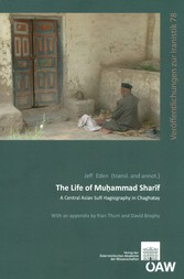 The Life of Muhammad Sharif - A Central Asian Sufi Hagiography in Chaghatay