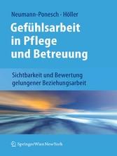 Gefühlsarbeit in Pflege und Betreuung - Sichtbarkeit und Bewertung: Altes Konzept ganz neu?