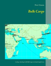 Bulk Cargo - A short introduction for loading, unloading and stowage of solid Bulk Cargoes including Draught Survey
