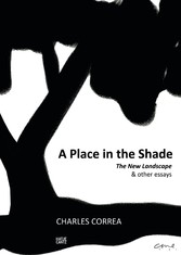 Charles Correa - A Place in the Shade The New Landscape & Other Essays