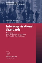 Interorganisational Standards - Managing Web Services Specifications for Flexible Supply Chains
