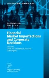 Financial Market Imperfections and Corporate Decisions - Lessons from the Transition Process in Hungary