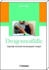 Drogennotfälle - Diagnostik, klinisches Erscheinungsbild, Therapie