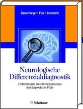 Neurologische Differenzialdiagnostik - Evidenzbasierte Entscheidungsprozesse und diagnostische Pfade