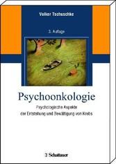 Psychoonkologie - Psychologische Aspekte der Entstehung und Bewältigung von Krebs