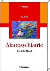 Akutpsychiatrie - Das Notfall-Manual