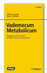 Vademecum Metabolicum - Diagnosis and Treatment of Inborn Errors of Metabolism Forword by William L. Nyhan, San Diego, USA