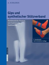 Gips und synthetischer Stützverband - Herkömmliche Fixation und funktionelle Stabilisation