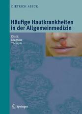 Hauterkrankungen in der Allgemeinmedizin - Klinik, Diagnose, Therapie