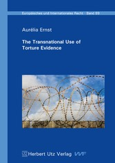 The Transnational Use of Torture Evidence