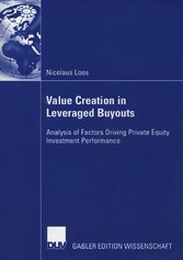 Value Creation in Leveraged Buyouts - Analysis of Factors Driving Private Equity Investment Performance