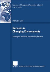 Success in Changing Environments - Strategies and Key Influencing Factors