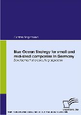 Blue Ocean Strategy for small and mid-sized companies in Germany - Development of a consulting approach