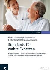 Standards für wahre Experten - Wie ambulante Pflegekräfte mit Expertenstandards und Verfahrensanweisungen umgehen sollten
