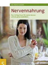 Nervennahrung - Das richtige Essen für starke Nerven und ein gutes Gedächtnis