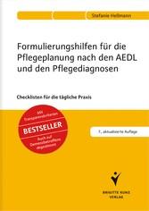 Formulierungshilfen für die Pflegeplanung nach den AEDL und den Pflegediagnosen - Checklisten für die tägliche Praxis