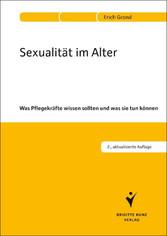 Sexualität im Alter - Was Pflegekräfte wissen sollten und was sie tun können