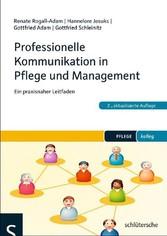 Professionelle Kommunikation in Pflege und Management - Ein praxisnaher Leitfaden