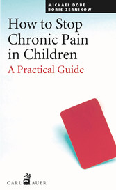 How to Stop Chronic Pain in Children - A Practical Guide