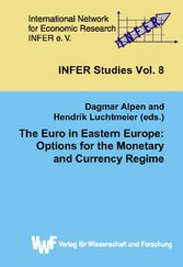 The Euro in Eastern Europe: Options for the Monetary and Currency Regime. 4th INFER Workshop on Financial Markets, March 2003